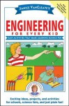 Janice VanCleave's Engineering for Every Kid: Easy Activities That Make Learning Science Fun - Janice Pratt VanCleave