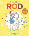 A Dog Called Rod - Tim Hopgood