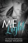 Promise Me Light - Paige Weaver, Sarah Hansen
