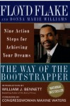 The Way of the Bootstrapper: Nine Action Steps for Achieving Your Dreams - Floyd H. Flake, Donna Marie Williams