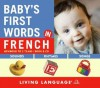 Baby's First Words in French (Baby's First Words) - Living Language