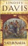 Saturnalia (Marcus Didius Falco, #18) - Lindsey Davis