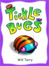 Tickle Bugs - Will Terry