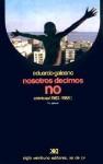 Nosotros decimos no: Crónicas 1963/1988 - Eduardo Galeano
