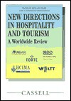 New Directions in Hospitality and Tourism: A Worldwide Review - John Bowen, Richard Teare, John T. Bowen