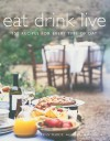 Eat Drink Live: 150 Recipes for Every Time of Day - Fran Warde, Debi Treloar