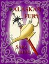 Alaskan Fury - Sara King