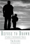 Refuse to Drown - Tim Kreider, Shawn Smucker