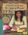 Cool Crafts with Cardboard and Wrapping Paper: Green Projects for Resourceful Kids - Jen Jones
