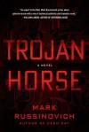 Trojan Horse: A Jeff Aiken Novel - Mark Russinovich, Kevin D. Mitnick