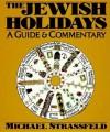 Jewish Holidays - Michael Strassfeld, Arnold M. Eisen