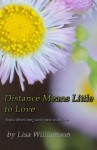 Distance Means Little to Love - Lisa Williamson