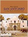 Henry Guerra's San Antonio - Henry A. Guerra Jr., Henry Guerra