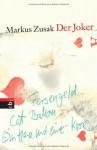 Der Joker (Taschenbuch) - Markus Zusak, Alexandra Ernst