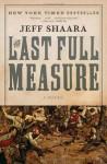 The Last Full Measure (Ballantine Reader's Circle) - Jeff Shaara