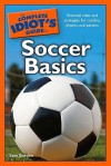The Complete Idiot's Guide to Soccer Basics - Sam Borden