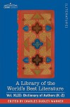 A Library of the World's Best Literature - Ancient and Modern - Vol.XLIII (Forty-Five Volumes); Dictionary of Authors (K-Z) - Charles Dudley Warner