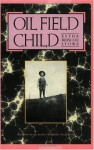 Oil Field Child (Chisholm Trail Series) - Estha Briscoe Stowe, Elmer Kelton
