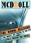 THE WRONG DELIVERY - Braced for Impact - McDroll