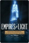 Empires of Light Empires of Light - Jill Jonnes
