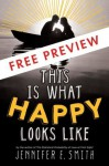 This Is What Happy Looks Like: First 3 Chapters - Jennifer E. Smith
