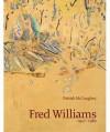 Fred Williams 1927-1982 - Patrick McCaughey