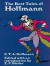 The Best Tales of Hoffmann - E.T. A. Hoffmann, E.F. Bleiler