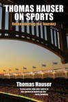 Thomas Hauser on Sports: Remembering the Journey - Thomas Hauser
