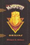 MR. MONSTER ORIGINS - Michael T. Gilbert