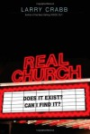 Real Church: Does it exist? Can I find it? - Larry Crabb