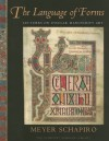 The Language of Forms: Lectures on Insular Manuscript Art - Meyer Schapiro