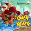 Over the River - Derek Anderson