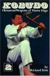 Kobudo Okinawan Weapons Of Hama Higa - Richard Kim