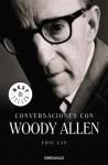 Conversaciones con Woody Allen - Eric Lax, Angeles Leiva