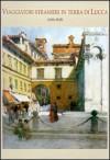 Viaggiatori stranieri in terra di Lucca - Attilio Brilli