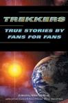 Trekkers: True Stories by Fans for Fans - Nikki Stafford