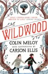 Wildwood: The Wildwood Chronicles, Book I (Wildwood Trilogy) - Colin Meloy, Carson Ellis