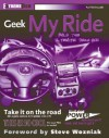 Geek My Ride: Build the Ultimate Tech Rod - Auri Rahimzadeh, Steve Wozniak