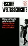 Fischer Weltgeschichte: Das Zwanzigste Jahrhundert III. Weltprobleme zwischen den Machtblöcken - Wolfgang Benz, Hermann Graml