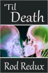 'Til Death - Joseph Duncan, Rod Redux