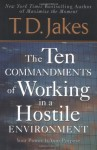 Ten Commandments of Working in a Hostile Environment - T.D. Jakes