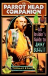 The Parrot Head Companion: An Insider's Guide to Jimmy Buffett - Thomas Ryan