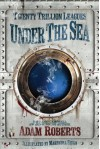 Twenty Trillion Leagues Under The Sea - Mahendra Singh, Adam Roberts