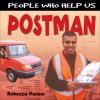 People Who Help Us: Postman - Chris Fairclough, Rebecca Hunter.