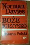 Boże Igrzysko. Historia Polski. Tom II. Od roku 1795. - Norman Davies