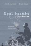Miguel Hernandez Desde America - Elvia Ardalani, Aitor L. Larrabide, Juan Cano Ballesta