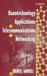 Nanotechnology Applications to Telecommunications and Networking - Daniel Minoli