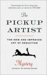 The Pickup Artist: The New and Improved Art of Seduction - Erik Von Markovik, Neil Strauss