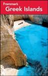 Frommer's Greek Islands (Frommer's Complete Guides) - John S. Bowman, Sherry Marker, Peter Kerasiotis, Heidi Sarna