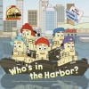 Who's in the Harbor? - Random House, Sue DiCicco